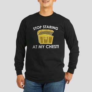 Stop Staring At My Chest Long Sleeve Dark T-Shirt