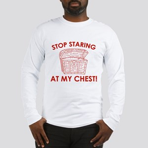 Stop Staring At My Chest Long Sleeve T-Shirt