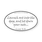 Luke 5:4 - Launchout Oval Car Magnet