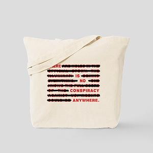No conspiracy anywhere Tote Bag