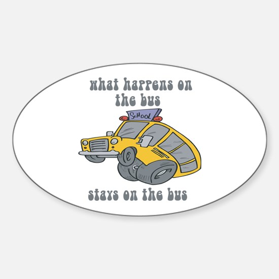 What Happens On The Bus Stays On The Bus Decal