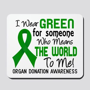 Organ Donation MeansWorldToMe2 Mousepad