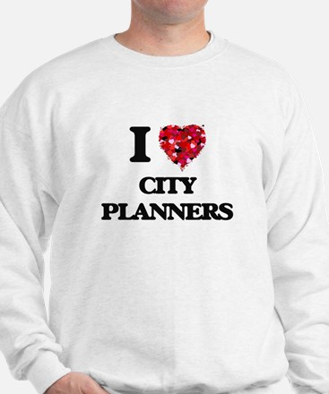 I love City Planners Sweatshirt