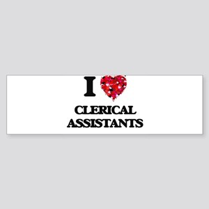 I love Clerical Assistants Bumper Sticker