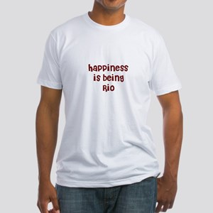 happiness is being Rio Fitted T-Shirt