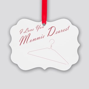I Love you Mommie Dearest Picture Ornament