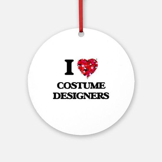 I love Costume Designers Ornament (Round)