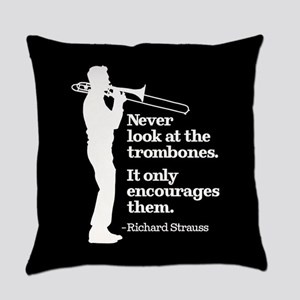 Never Look At The Trombones Everyday Pillow