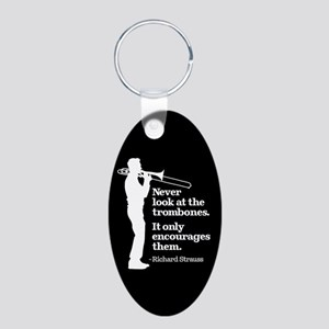 Never Look At The Trombones Aluminum Oval Keychain