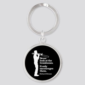 Never Look At The Trombones Round Keychain