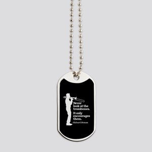 Never Look At The Trombones Dog Tags