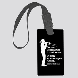 Never Look At The Trombones Large Luggage Tag