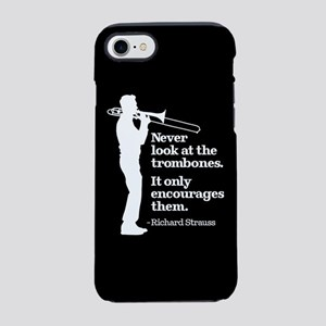 Never Look At The Trombones iPhone 7 Tough Case