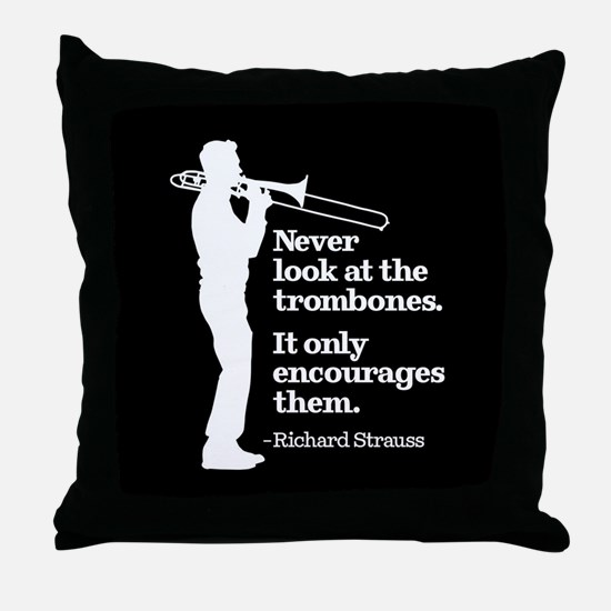 Never Look At The Trombones Throw Pillow