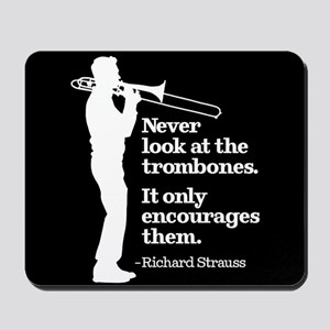 Never Look At The Trombones Mousepad