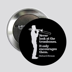 """Never Look At The Trombones 2.25"""" Button"""