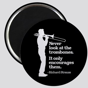 Never Look At The Trombones Magnet