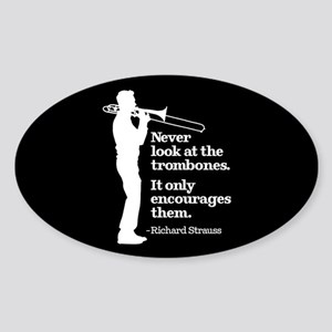 Never Look At The Trombones Sticker (Oval)