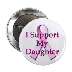 I Support My Daughter Button
