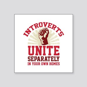 "Introverts Unite Square Sticker 3"" x 3"""