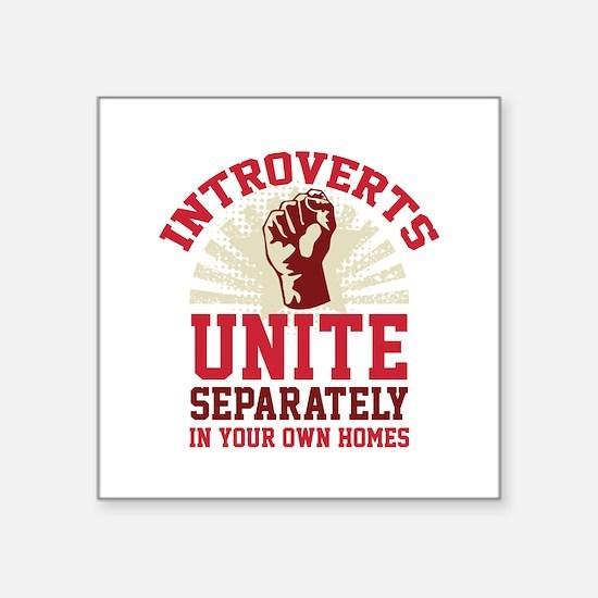 """Introverts Unite Square Sticker 3"""" x 3"""""""