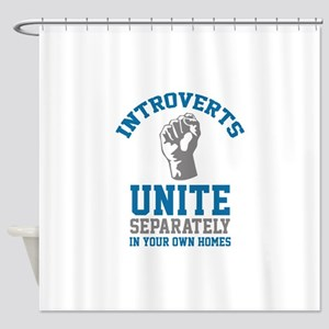 Introverts Unite Shower Curtain