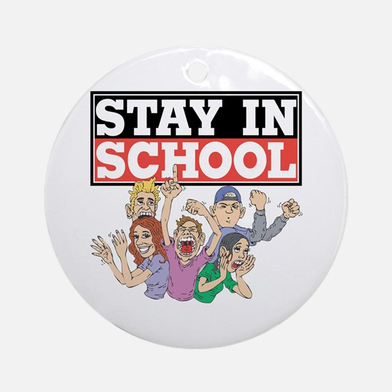 Stay In School Ornament (Round)