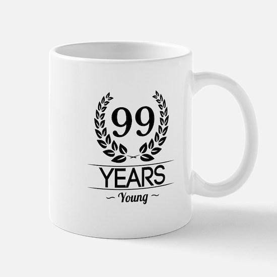 99 Years Young Mugs