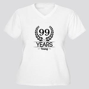 99 Years Young Plus Size T-Shirt