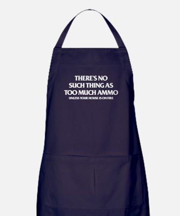 There's No Such Thing As Too Much Amm Apron (dark)