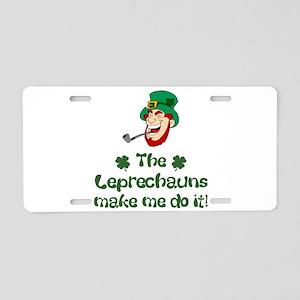 Leprechauns Make Me Do It Aluminum License Plate