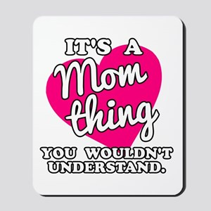 It's a Mom Thing Mousepad