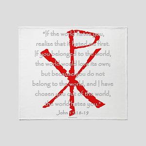 John 15:18-19 Throw Blanket