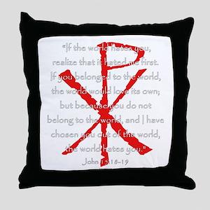 John 15:18-19 Throw Pillow