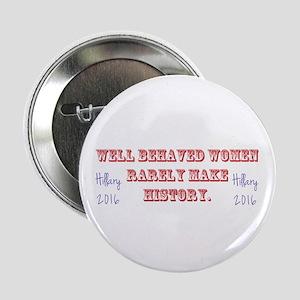 """Hillary Well Behaved Women 2.25"""" Button"""