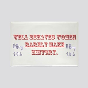 Hillary Well Behaved Women Rectangle Magnet