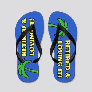 Retired & Loving It! Flip Flops