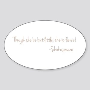 She is Fierece! Shakespeare Sticker (Oval)