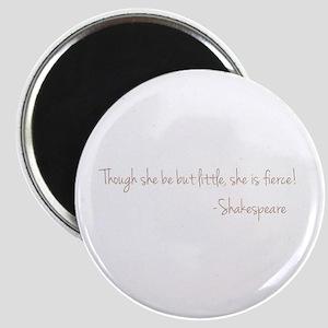 She is Fierece! Shakespeare Magnet