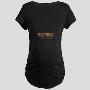 Retired Woo Hoo Maternity T-Shirt