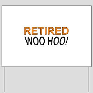 Retired Woo Hoo Yard Sign