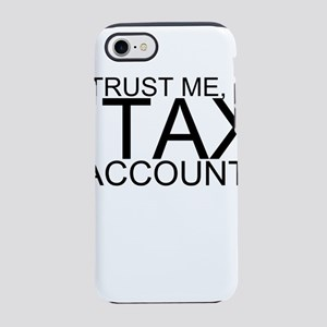 Trust Me, I'm A Tax Accountant iPhone 7 Tough