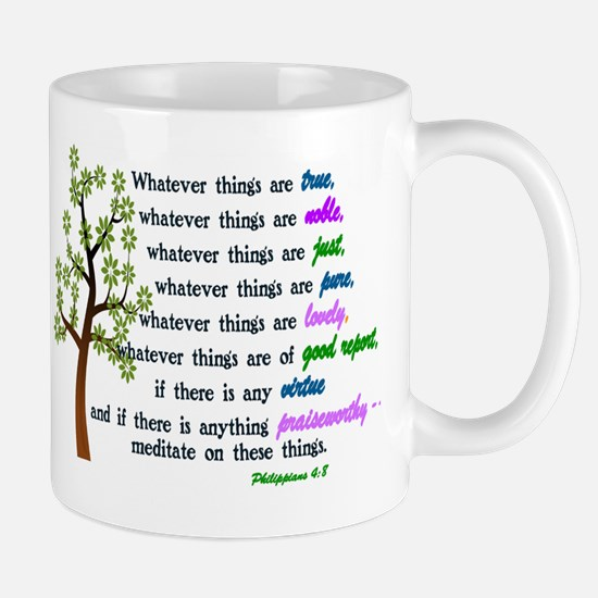 Philippians 4:8 - WHATEVER THINGS ARE T Mug