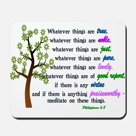 Philippians 4:8 - WHATEVER THINGS ARE TR Mousepad