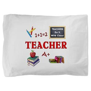 Teachers Do It With Class Pillow Sham