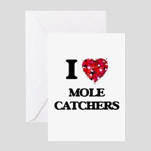 I love Mole Catchers Greeting Cards