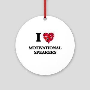 I love Motivational Speakers Ornament (Round)