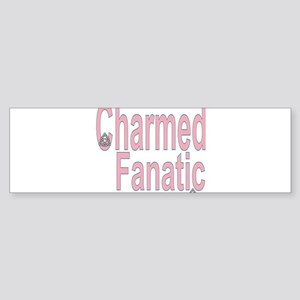 Charmed Fanatic Bumper Sticker