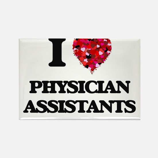 I love Physician Assistants Magnets