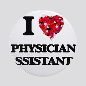 I love Physician Assistants Ornament (Round)